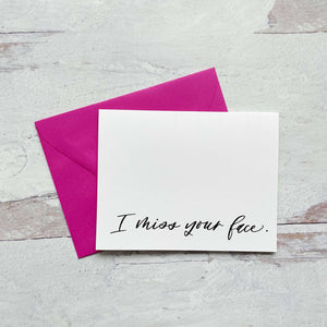 "Greeting Card ""I miss your face"""