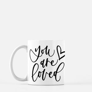 "Coffee Mug ""You are loved"""