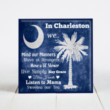 Load image into Gallery viewer, In Charleston We... Southern Phrases