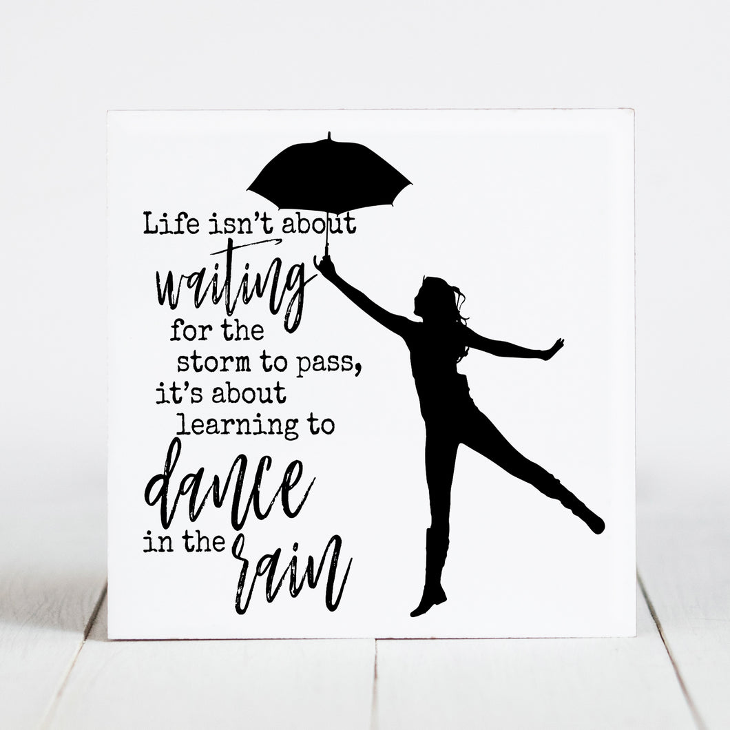 Dancing in the Rain... Inspirational Quote