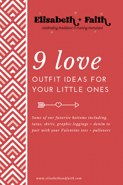 Elisabeth + Faith - Valentine's Day guide for skirts + pants for your little ones!