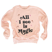 Load image into Gallery viewer, All I see is Magic • women's pullover