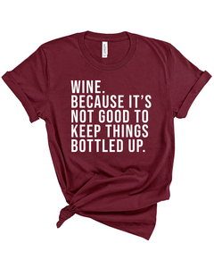 It's Not Good To Keep Things Bottled Up Shirt