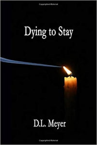 Dying to Stay