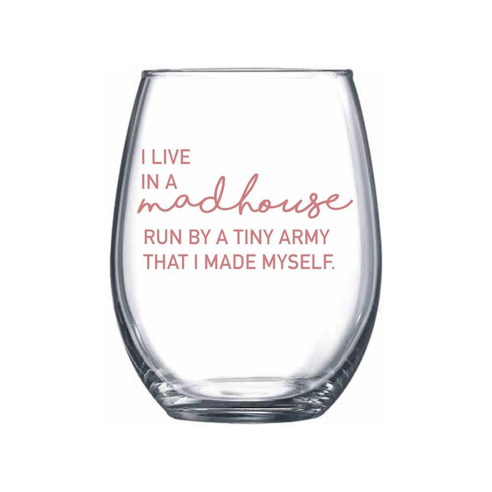 I Live In A Madhouse Stemless Wine Glass