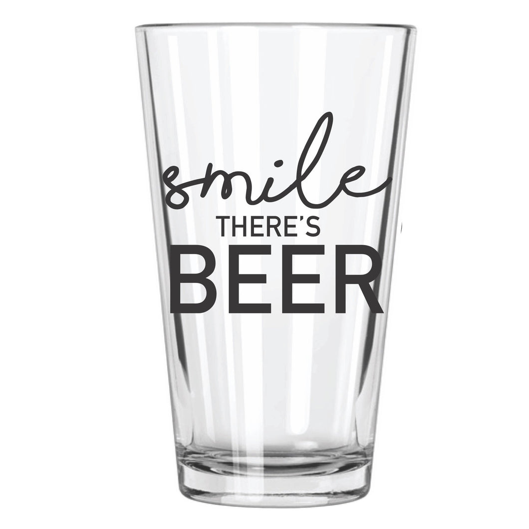 Smile, There's Beer Pint Glass
