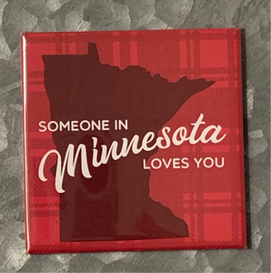 Someone in Minnesota Love You Magnet