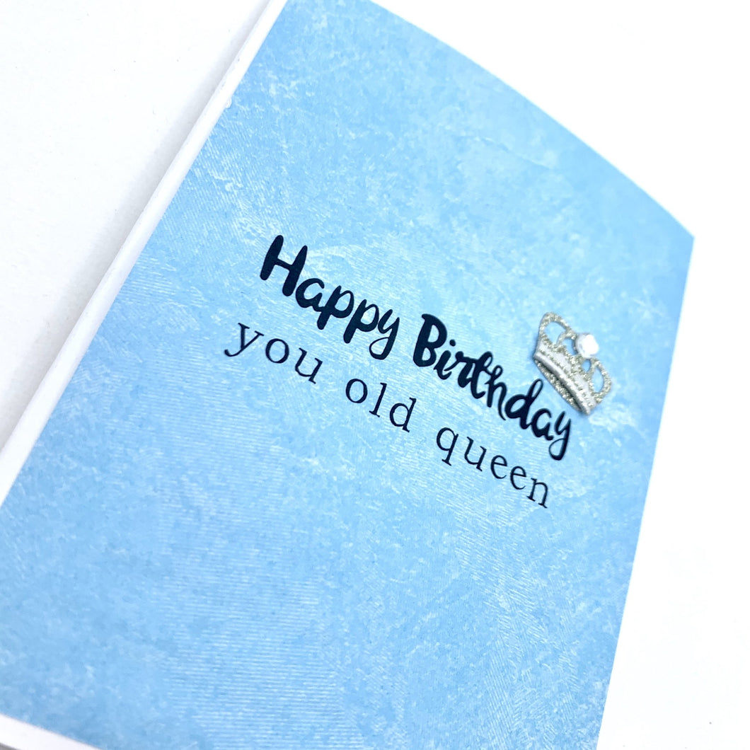 BIRTHDAY OLD QUEEN CARD