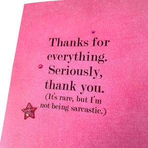 THANK YOU NOT SARCASTIC CARD