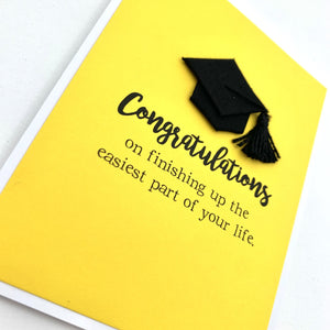 GRADUATION EASIEST PART OF LIFE CARD