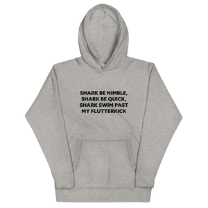 'Shark Be Nimble, Shark Be Quick, Shark Swim Past My Flutterkick' Unisex Hoodie