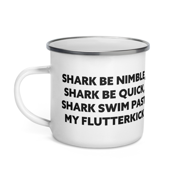 'Shark be Nimble, Shark Be Quick, Shark Swim Past My Flutterkick' Enamel Mug