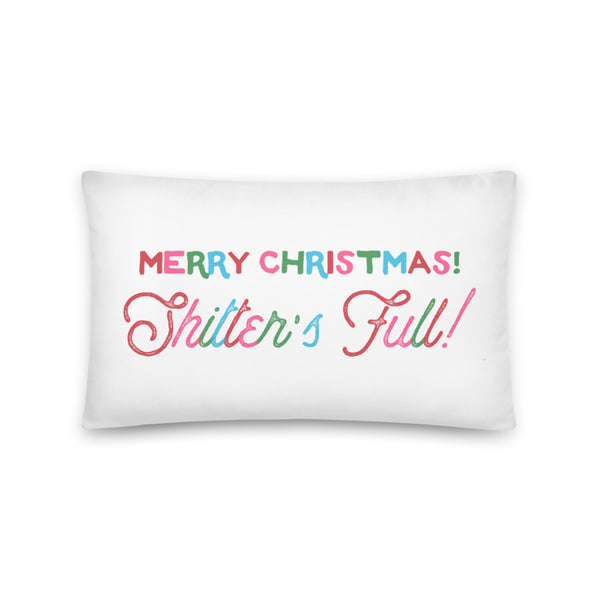 'Merry Christmas! Shitter's Full!' Throw Pillow