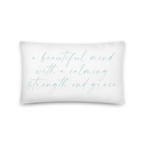 'A Beautiful Mind with a Calming Strength and Grace' Throw Pillow
