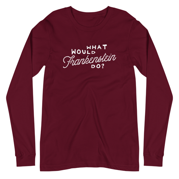 'What Would Frankenstein Do?' Unisex Long Sleeve Tee