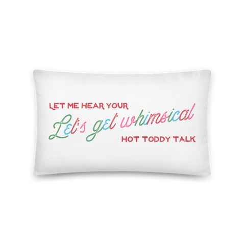 'Let's Get Whimsical Let Me Hear Your Hot Toddy Talk' Throw Pillow