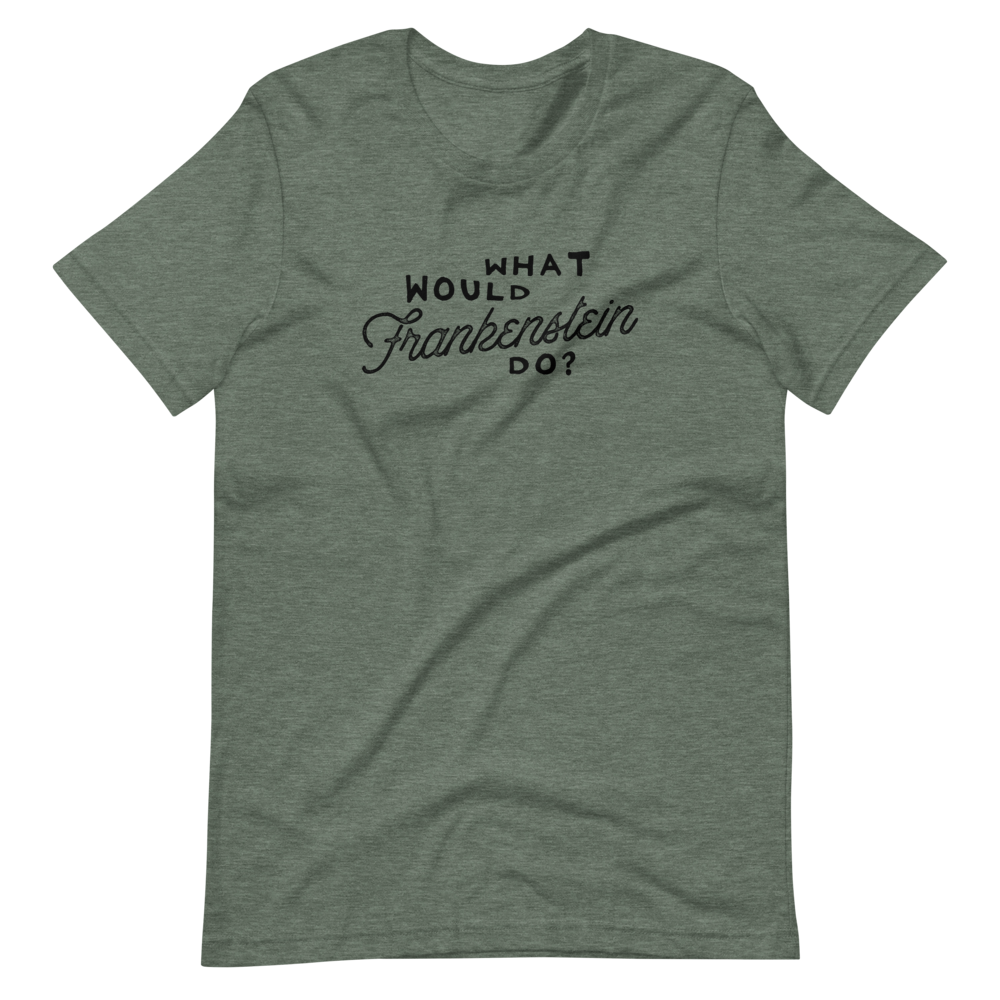 'What Would Frankenstein Do?' Short-Sleeve Unisex T-Shirt