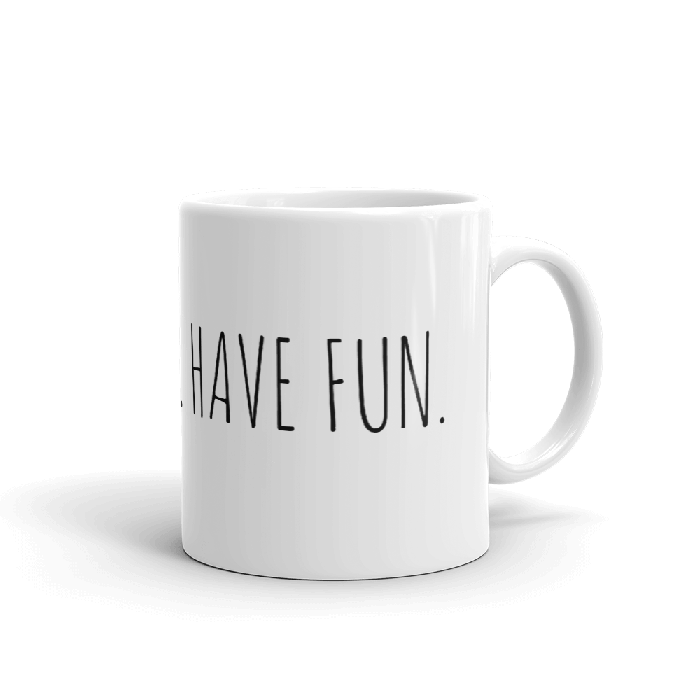 'LIVE HAPPY. HAVE FUN.' Ceramic Mug