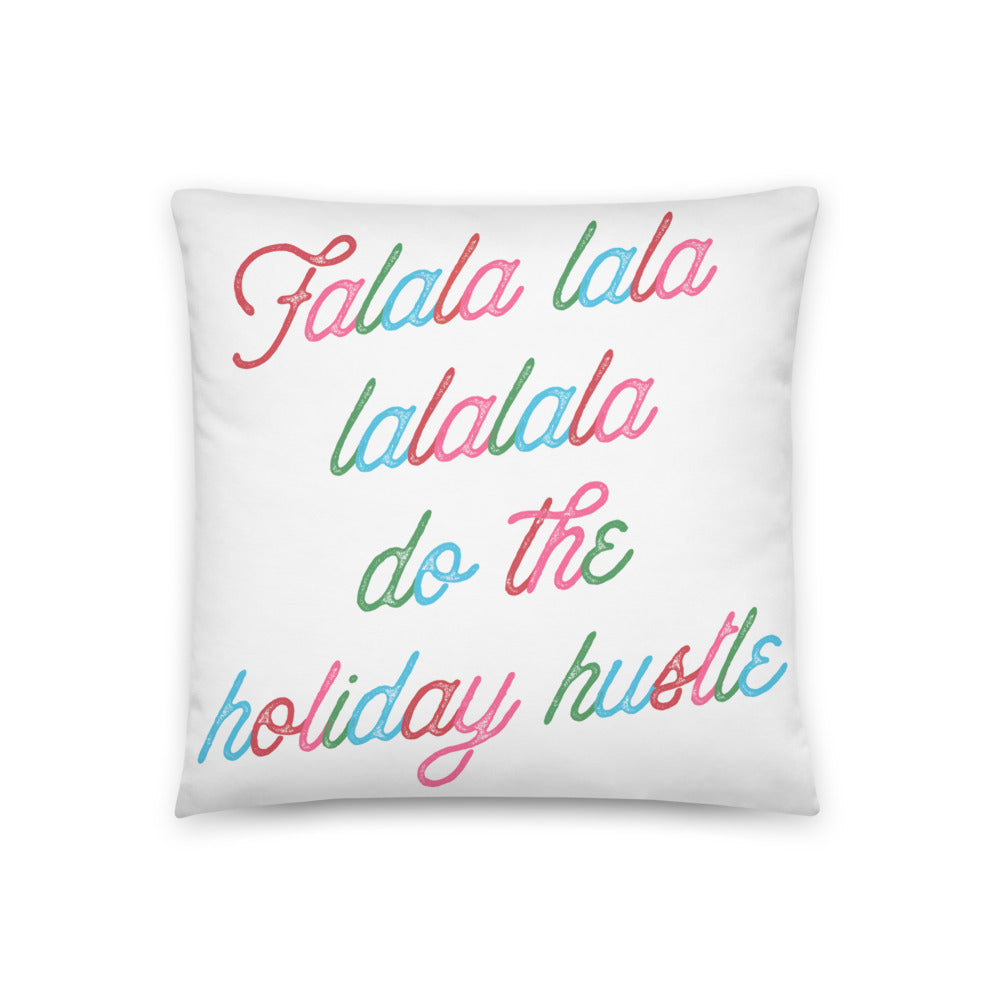 'Falala Lala Lalalala Do The Holiday Hustle' Throw Pillow