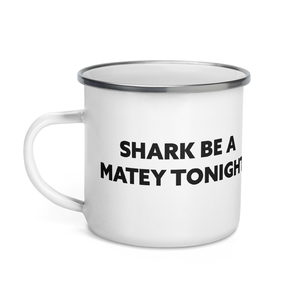 'Shark Be A Matey Tonight' Enamel Mug