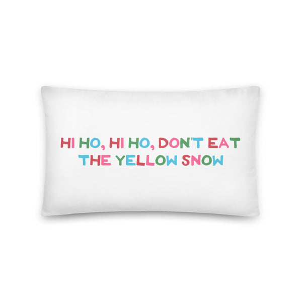'Hi Ho Hi Ho, Don't Eat The Yellow Snow' Throw Pillow