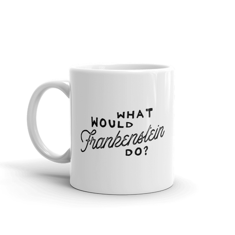 'What Would Frankenstein Do?' Mug