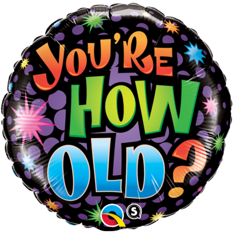You're how old? Foil Balloon