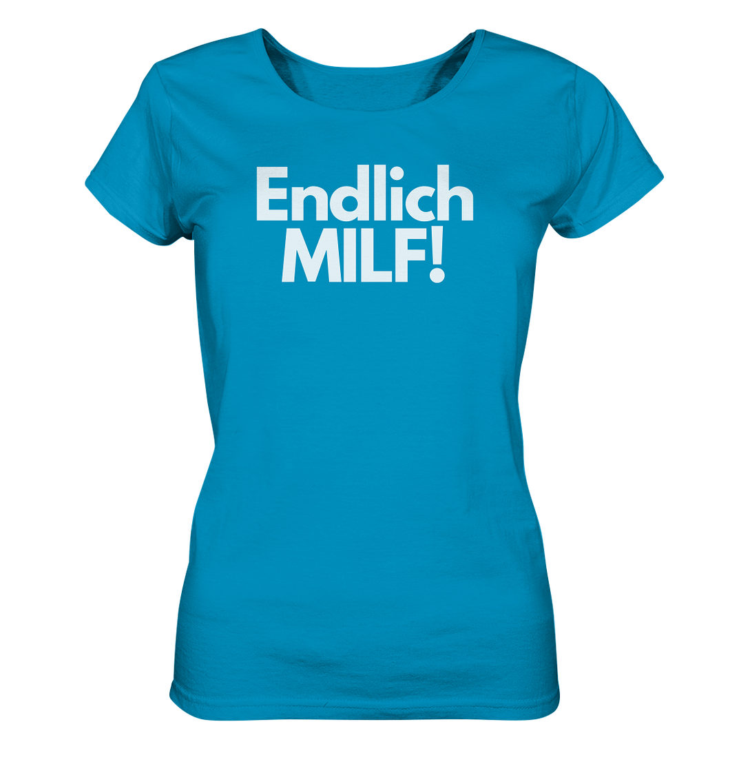 Endlich MILF! - Ladies Organic Shirt
