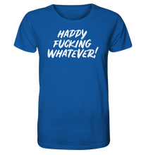 Laden Sie das Bild in den Galerie-Viewer, HAPPY WHATEVER - Organic Shirt