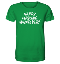 Load image into Gallery viewer, HAPPY WHATEVER - Organic Shirt