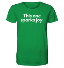 Laden Sie das Bild in den Galerie-Viewer, This one sparks joy - Organic Shirt