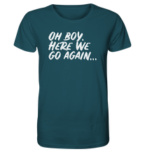 Laden Sie das Bild in den Galerie-Viewer, OH BOY - Organic Shirt