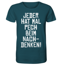 Load image into Gallery viewer, PECH BEIM NACHDENKEN - Organic Shirt