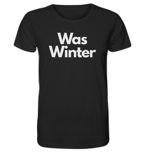 Load image into Gallery viewer, Was Winter - Organic Shirt