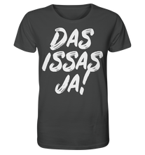 Load image into Gallery viewer, DAS ISSAS JA! - Organic Shirt