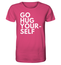 Load image into Gallery viewer, Go hug yourself - Organic Shirt
