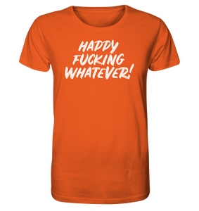 HAPPY WHATEVER - Organic Shirt