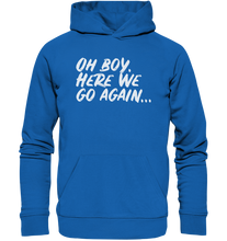 Laden Sie das Bild in den Galerie-Viewer, OH BOY - Premium Unisex Hoodie