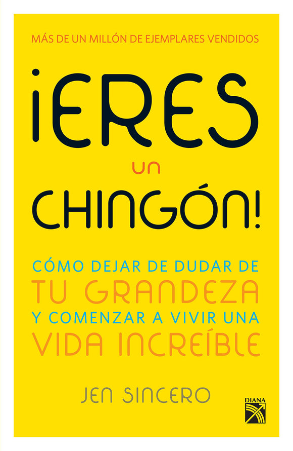 ¡Eres un chingón! (You Are A Badass!)