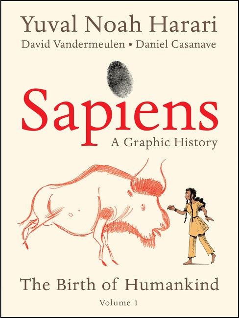 Sapiens: A Graphic History : The Birth of Humankind (Vol. 1)