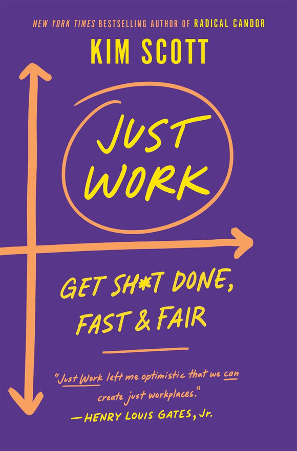 Just Work : Get Sh*t Done, Fast & Fair