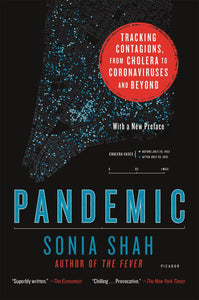 Pandemic : Tracking Contagions, from Cholera to Coronaviruses and Beyond