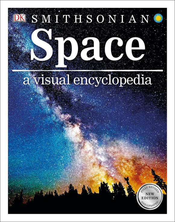 Space A Visual Encyclopedia : A Visual Encyclopedia