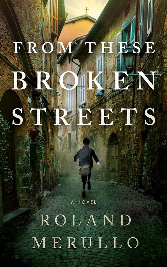 From These Broken Streets : A Novel
