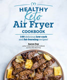 Healthy Keto Air Fryer Cookbook