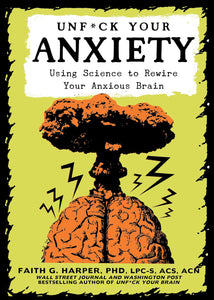 Unf*ck Your Anxiety