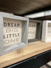 Load image into Gallery viewer, Dream Big Little One - Sign - Little Red Barn Door