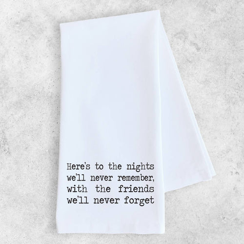 Here's to the Nights Tea Towel - Little Red Barn Door