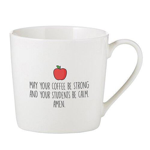 May Your Coffee Be Strong - Teacher Mug - Little Red Barn Door