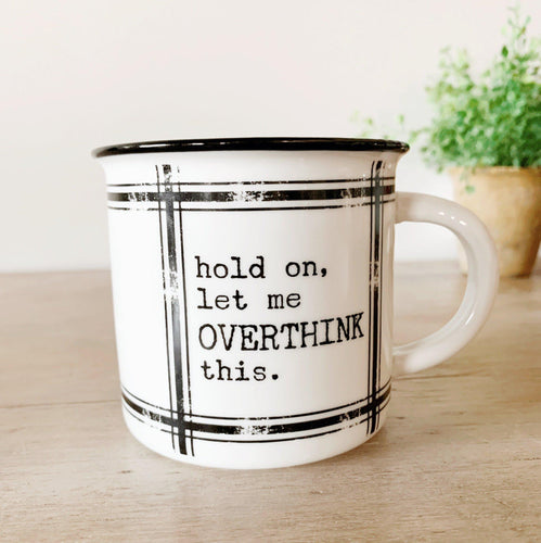 Overthink This Mug - Little Red Barn Door
